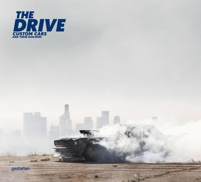 The Drive: Custom Cars and Their Builders - Funk, Maximilian (Editor)