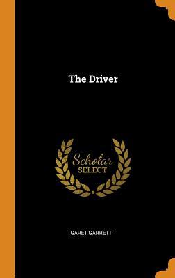 The Driver - Garrett, Garet