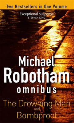 The Drowning Man/Bombproof - Robotham, Michael
