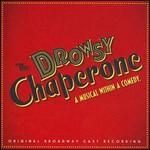 The Drowsy Chaperone [Original Broadway Cast] - Original Broadway Cast