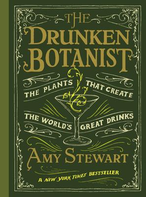 The Drunken Botanist - Stewart, Amy