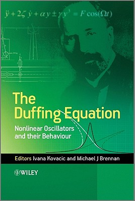 The Duffing Equation: Nonlinear Oscillators and Their Behaviour - Kovacic, Ivana, and Brennan, Michael J.