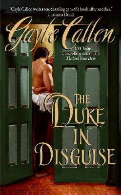 The Duke in Disguise - Callen, Gayle