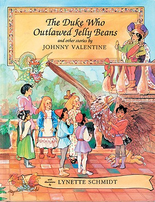 The Duke Who Outlawed Jelly Beans and Other Stories - Valentine, Johnny