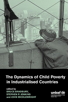 The Dynamics of Child Poverty in Industrialised Countries - Bradbury, Bruce (Editor)