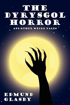 The Dyrysgol Horror and Other Weird Tales - Glasby, Edmund