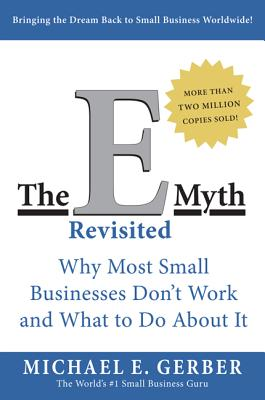 The E Myth Revisited - Gerber, Michael E (Foreword by)