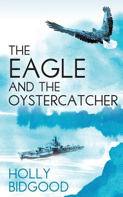 The Eagle and the Oystercatcher - Bidgood, Holly