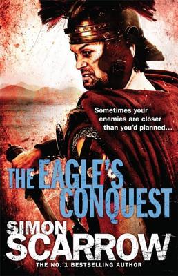 The Eagle's Conquest - Scarrow, Simon