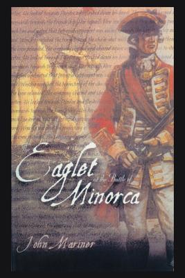 The Eaglet at the Battle of Minorca - Mariner, John, and John Mariner, Mariner