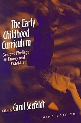 The Early Childhood Curriculum: Current Findings in Theory and Practice - Seefeldt, Carol, PH.D.