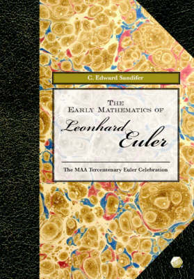 The Early Mathematics of Leonhard Euler - Sandifer, C Edward