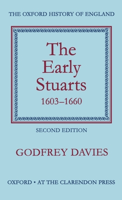 The Early Stuarts, 1603-1660 - Davies, Godfrey