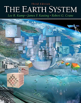 The Earth System - Kump, Lee R, and Kasting, James F, and Crane, Robert G