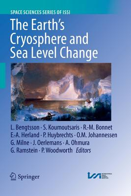 The Earth's Cryosphere and Sea Level Change - Bengtsson, Lennart (Editor), and Koumoutsaris, Simeon (Editor), and Bonnet, R -M (Editor)