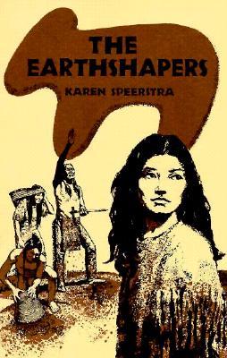 The Earthshapers - Speerstra, Karen
