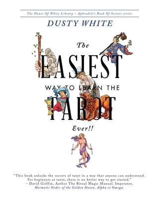 The Easiest Way to Learn the Tarot-Ever!! - White, Dusty, and Judy, Brenda (Editor)