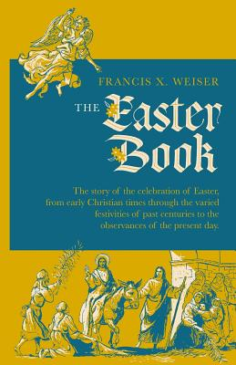 The Easter Book - Weiser, Francis X