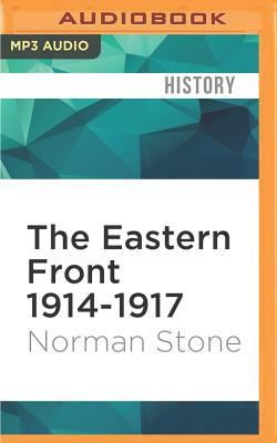 The eastern front, 1914-1917 - Stone, Norman