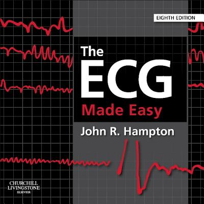 The ECG Made Easy - Hampton, John R