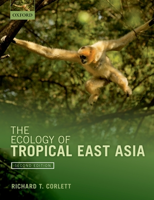 The Ecology of Tropical East Asia - Corlett, Richard T.