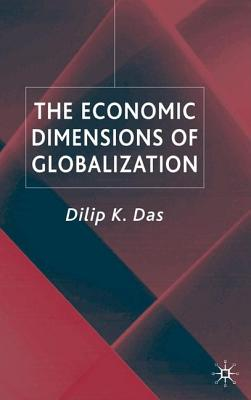 The Economic Dimensions of Globalization - Das, D