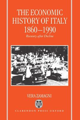 The Economic History of Italy 1860-1990 - Zamagni, Vera, and Negri Zamagni, Vera
