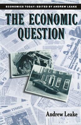 The Economic Question - Leake, Andrew