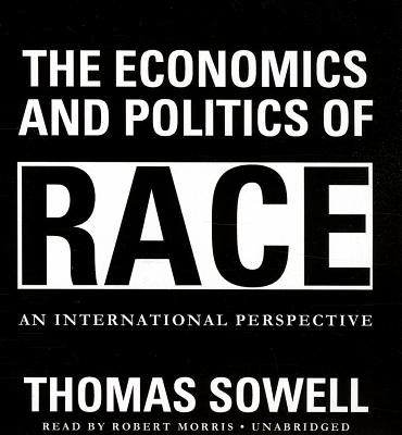 The Economics and Politics of Race: An International Perspective - Sowell, Thomas