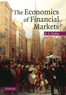 The Economics of Financial Markets - Bailey, Roy E