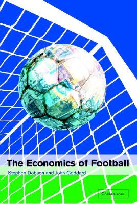 The Economics of Football - Dobson, Steven