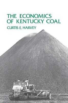 The Economics of Kentucky Coal - Harvey, Curtis E