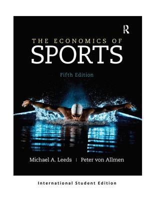 The Economics of Sports - Leeds, Michael, and Von Allmen, Peter