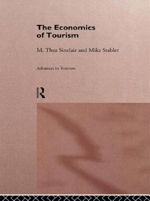 The Economics of Tourism - Sinclair, M Thea, and Stabler, Mike