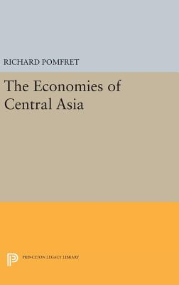 The Economies of Central Asia - Pomfret, Richard