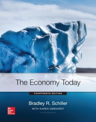 The Economy Today - Schiller, Bradley R, and Gebhardt, Karen