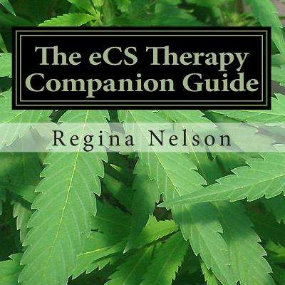 The Ecs Therapy Companion Guide: A Reference Source for Your Endocannabinoid System - Nelson, Regina
