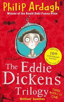 The Eddie Dickens Trilogy - Ardagh, Philip