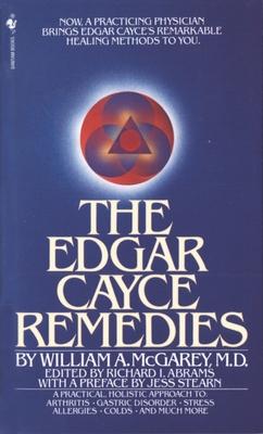 The Edgar Cayce Remedies - McGarey, William A, M.D.