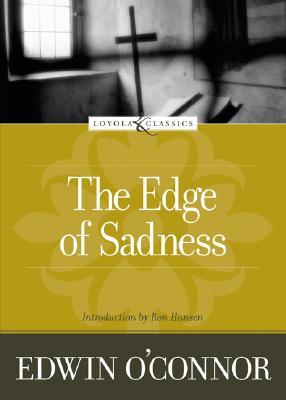 The Edge of Sadness - O'Connor, Edwin