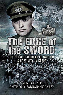 The Edge of the Sword: The Classic Account of Warfare & Captivity in Korea - Farrar-Hockley, Anthony