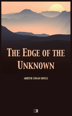 The Edge of the Unknown - Doyle, Arthur Conan, Sir
