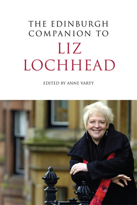The Edinburgh Companion to Liz Lochhead - Varty, Anne (Editor)
