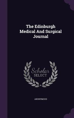 The Edinburgh Medical and Surgical Journal - Anonymous