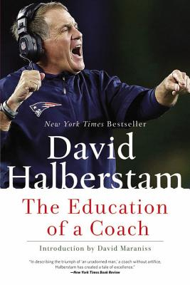 The Education of a Coach - Halberstam, David, and Maraniss, David (Introduction by)