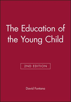 The Education of the Young Child - Fontana, David (Editor)