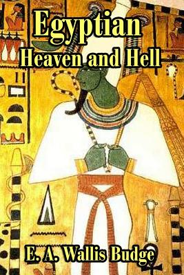 The Egyptian Heaven and Hell - Budge, E a Wallis