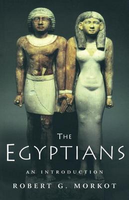 The Egyptians: An Introduction - Morkot, Robert