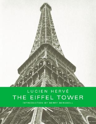 The Eiffel Tower - Herve, Lucien, and Bergdoll, Barry (Introduction by)