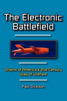 The Electronic Battlefield - Dickson, Paul, Mr.